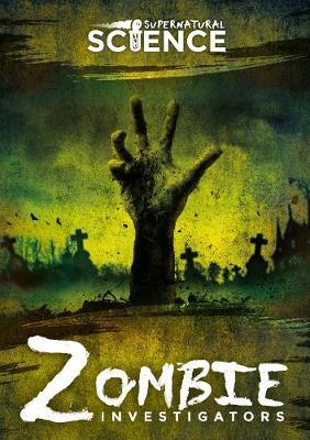 Zombie Investigators - Supernatural Science (Hardback)