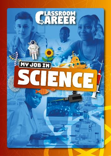 My Job in Science - Classroom to Career (Hardback)