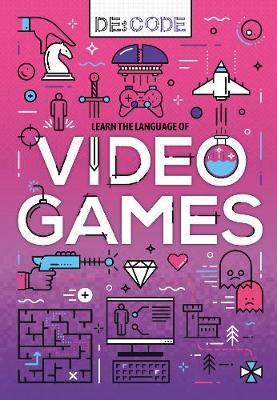 Video Games - De:Code (Hardback)