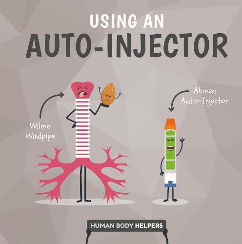 Using an Autoinjector - Human Body Helpers (Hardback)