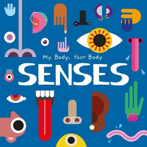 Senses - My Body, Your Body (Hardback)