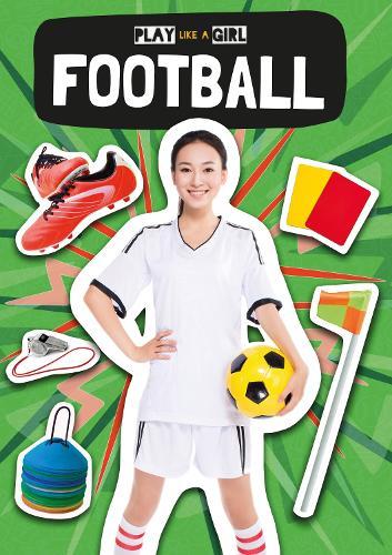 Football - Play Like a Girl (Hardback)