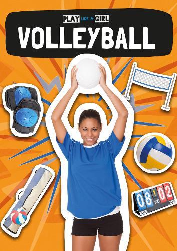 Volleyball - Play Like a Girl (Hardback)