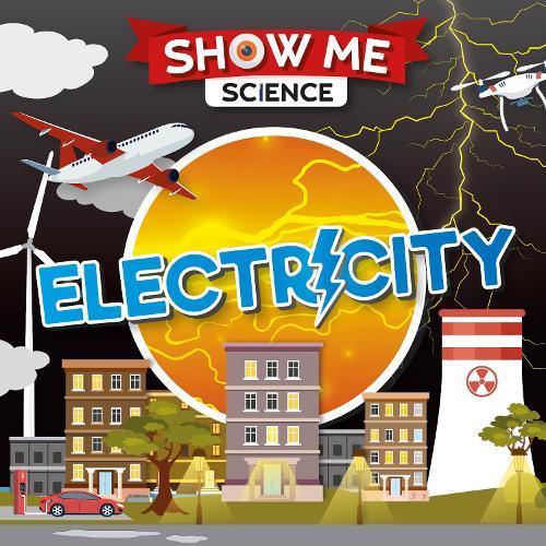 Electricity - Show Me Science (Hardback)