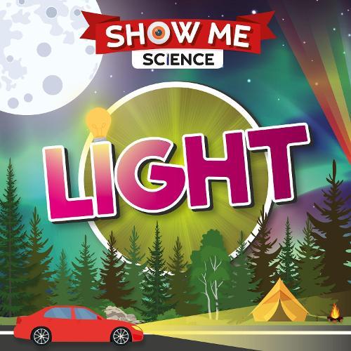 Light - Show Me Science (Hardback)