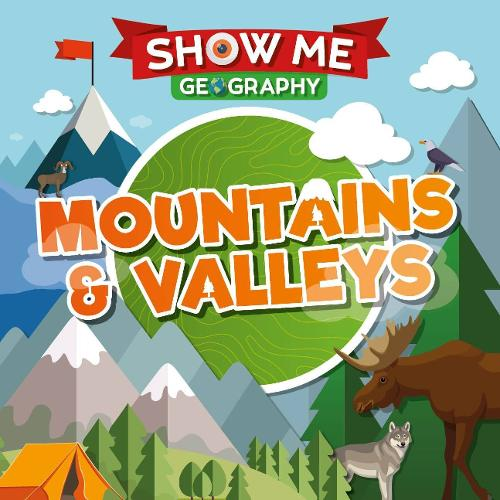 Mountains & Valleys - Show Me Geography (Hardback)