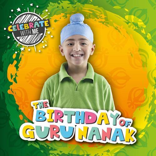 The Birthday of Guru Nanak - Celebrate with Me (Hardback)