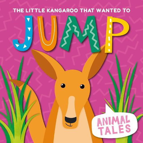 The Little Kangaroo That Wanted to Jump - Animal Tales (Hardback)
