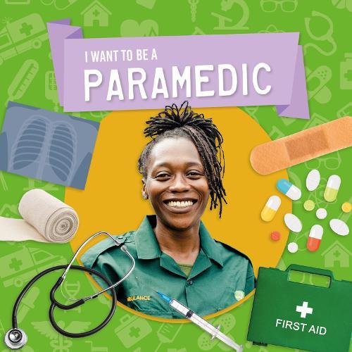 Paramedic - I Want to Be A (Hardback)