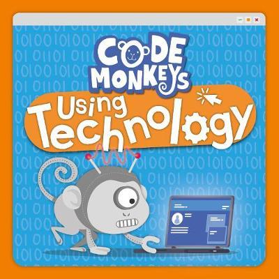 Using Technology - Code Monkeys (Hardback)