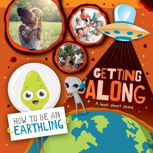 Getting Along: A Book About Peace - How to Be an Earthling (Hardback)