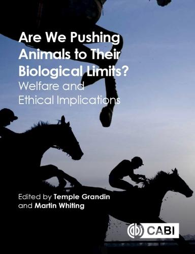 Are We Pushing Animals to Their Biological Limits?: Welfare and Ethical Implications (Paperback)