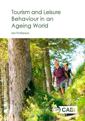 Tourism and Leisure Behaviour in an Ageing World (Hardback)