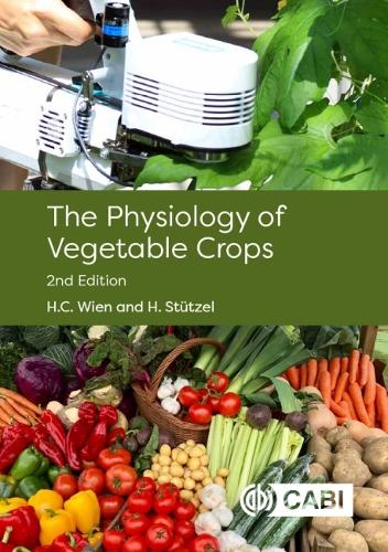 The Physiology of Vegetable Crops (Hardback)