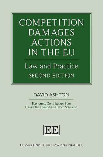 Competition Damages Actions in the Eu: Law and Practice - Elgar Competition Law and Practice Series (Hardback)