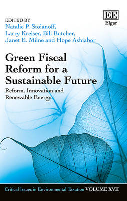 Green Fiscal Reform for a Sustainable Future: Reform, Innovation and Renewable Energy - Critical Issues in Environmental Taxation Series 17 (Hardback)