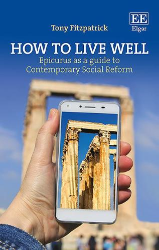 How to Live Well: Epicurus as a Guide to Contemporary Social Reform (Hardback)