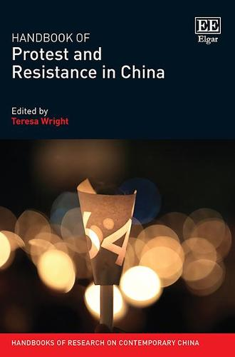 Handbook of Protest and Resistance in China - Handbooks of Research on Contemporary China Series (Hardback)