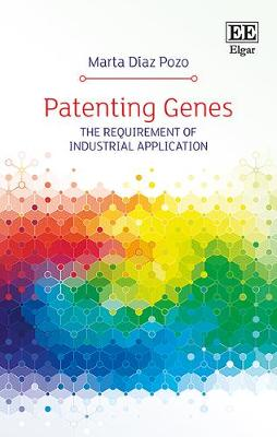 Patenting Genes: The Requirement of Industrial Application (Hardback)