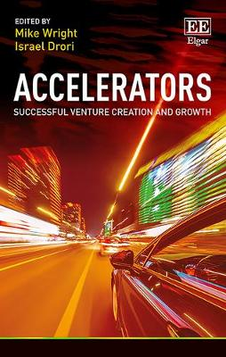 Accelerators: Successful Venture Creation and Growth (Hardback)