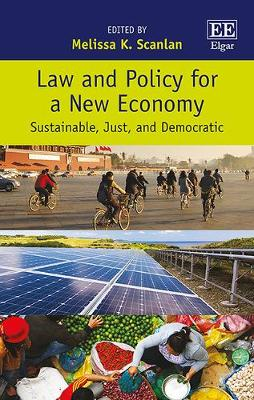 Law and Policy for a New Economy: Sustainable, Just, and Democratic (Hardback)