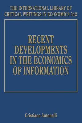 Recent Developments in the Economics of Information - The International Library of Critical Writings in Economics Series 342 (Hardback)
