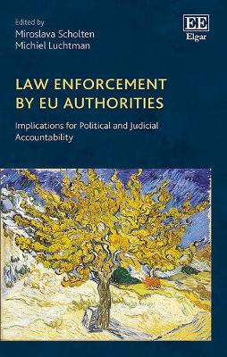 Law Enforcement by Eu Authorities: Implications for Political and Judicial Accountability (Hardback)
