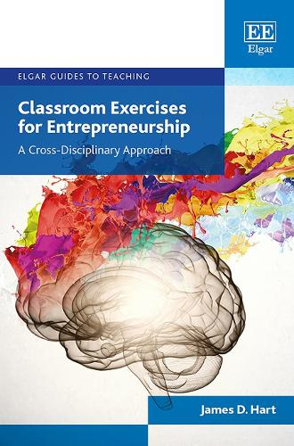 Classroom Exercises for Entrepreneurship: A Cross-Disciplinary Approach - Elgar Guides to Teaching (Hardback)