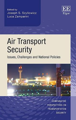 Air Transport Security: Issues, Challenges and National Policies - Comparative Perspectives on Transportation Security Series (Hardback)