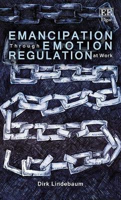 Emancipation Through Emotion Regulation at Work (Hardback)