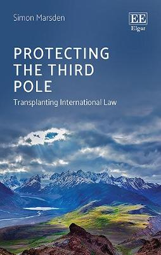 Protecting the Third Pole: Transplanting International Law (Hardback)