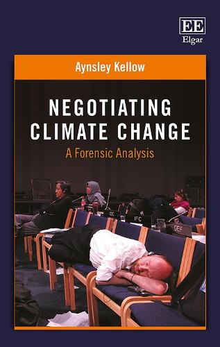 Negotiating Climate Change: A Forensic Analysis (Hardback)
