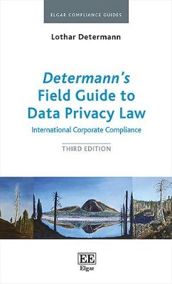 Determann'S Field Guide to Data Privacy Law: International Corporate Compliance, Third Edition - Elgar Compliance Guides 1 (Paperback)