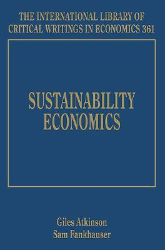 Sustainability Economics - The International Library of Critical Writings in Economics Series 361 (Hardback)