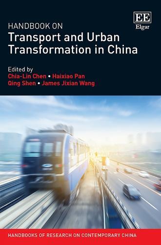 Handbook on Transport and Urban Transformation in China - Handbooks of Research on Contemporary China series (Hardback)