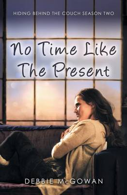 No Time Like the Present - Hiding Behind the Couch 2 (Paperback)