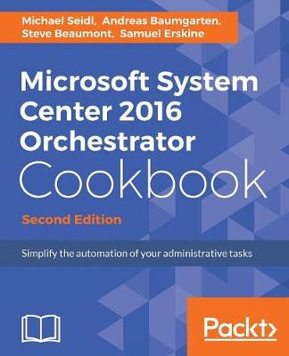 Microsoft System Center 2016 Orchestrator Cookbook - (Paperback)
