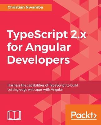 TypeScript 2.x for Angular Developers (Paperback)