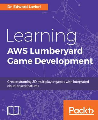 Learning AWS Lumberyard Game Development (Paperback)