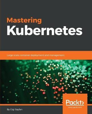 Mastering Kubernetes (Paperback)