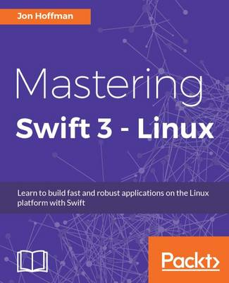 Mastering Swift 3 - Linux (Paperback)