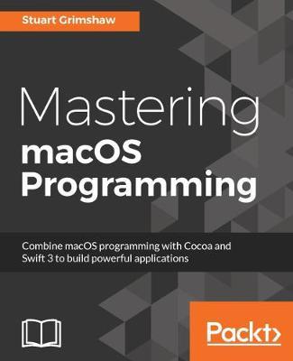 Mastering macOS Programming (Paperback)