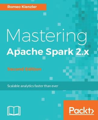 Mastering Apache Spark 2.x - (Paperback)
