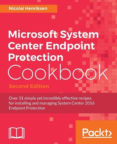 Microsoft System Center Endpoint Protection Cookbook - (Paperback)