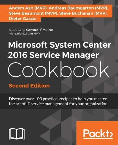Microsoft System Center 2016 Service Manager Cookbook - (Paperback)