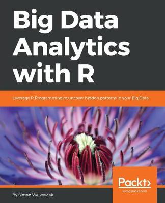 Big Data Analytics with R (Paperback)