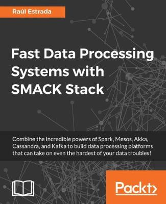 Fast Data Processing Systems with SMACK Stack (Paperback)