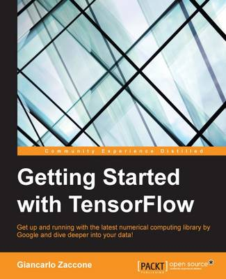 Getting Started with TensorFlow (Paperback)