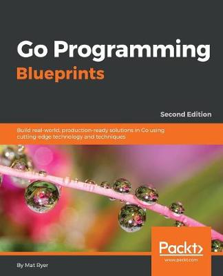 Go Programming Blueprints - (Paperback)