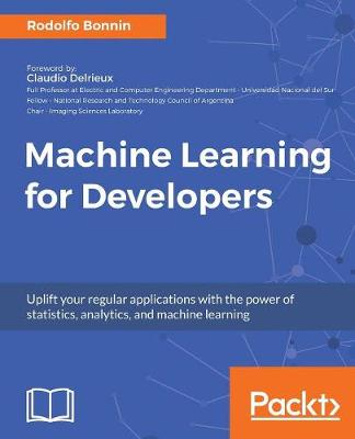 Machine Learning for Developers (Paperback)